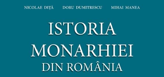 7 nov – Lansare carte: ISTORIA MONARHIEI DIN ROMÂNIA