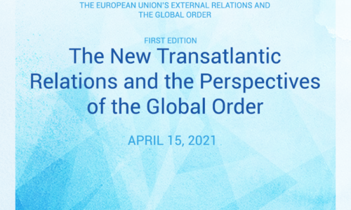 15 Apr 2021: The New Transatlantic Relations and the Perspectives of the Global Order