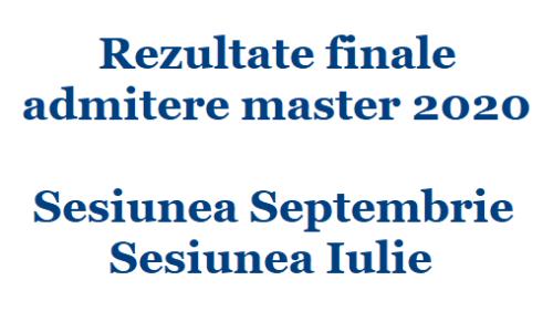 Rezultate finale admitere master 2020