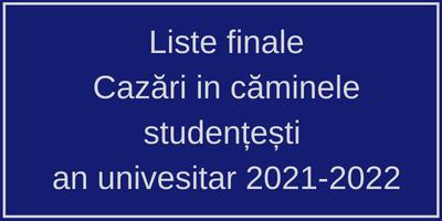 Liste finale – Cazări în căminele studențești an univesitar 2021-2022