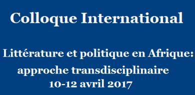 Colloque International. Littérature et politique en Afrique : approche transdisciplinaire