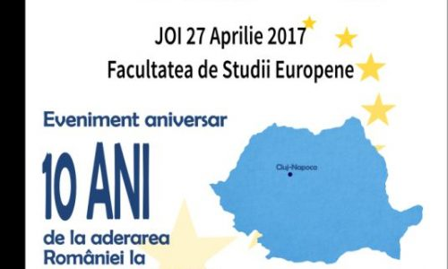 "EVENIMENT ANIVERSAR: Conferința ""10 ani de la aderarea României la UE"""
