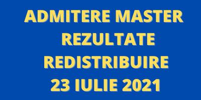 Admitere Master – Rezultate redistribuire 23 Iulie 2021