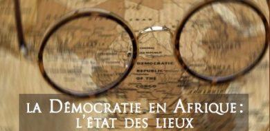 17 Mai – LA DÉMOCRATIE EN AFRIQUE : L'ÉTAT DES LIEUX